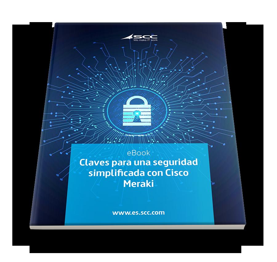 Claves para una seguridad simplificada con Cisco Meraki