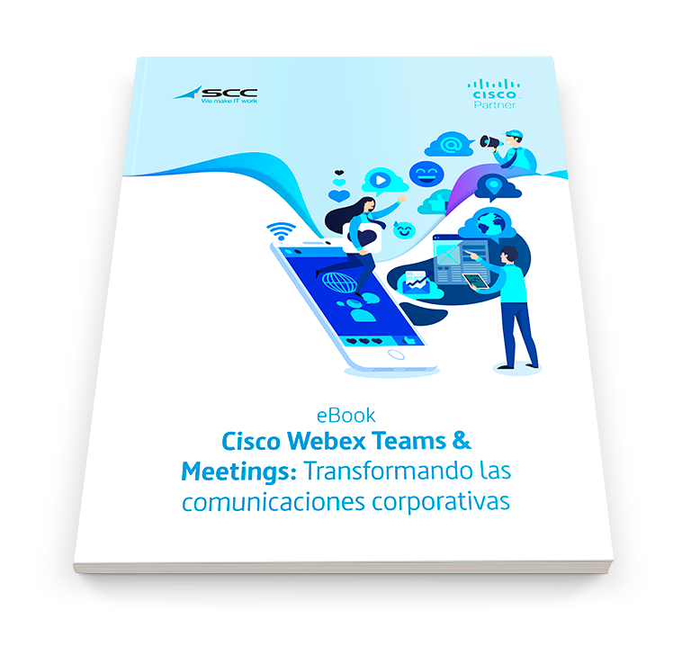 Cisco Webex Team & Meetings: Transformando las comunicaciones corporativas