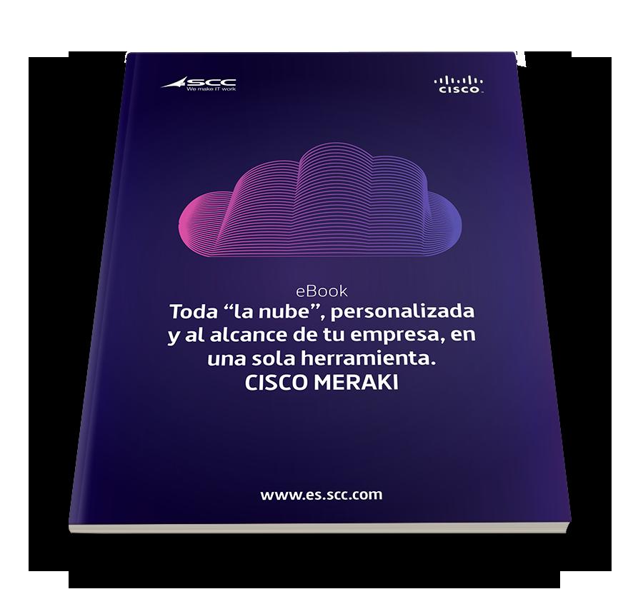Cisco Meraki, poderosas soluciones de TI administradas en la nube.