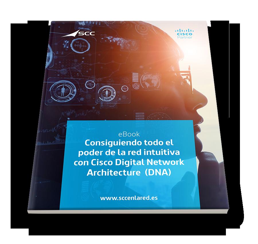 Consiguiendo todo el poder de la red intuitiva con Cisco Digital Network Architecture (DNA)