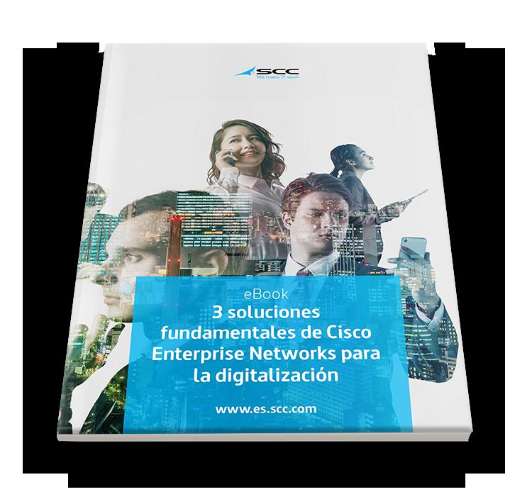 3 soluciones fundamentales de Cisco Enterprise Networks para la digitalización